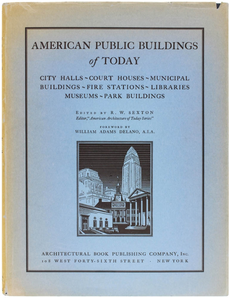 American Public Buildings of Today. R. W. Sexton.