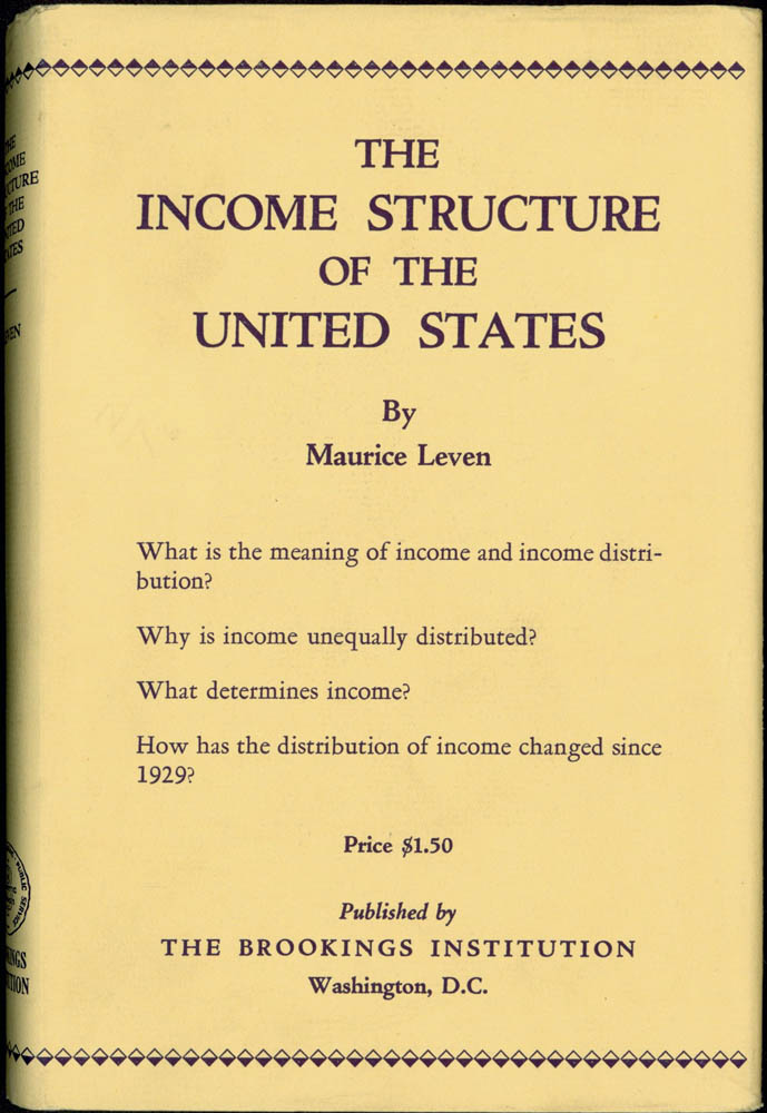 The Income Structure of the United States. Maurice Leven.