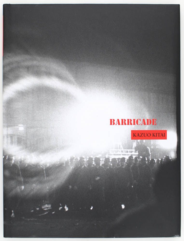 Barricade (Signed Deluxe Edition with Original Print). Kazuo Kitai.