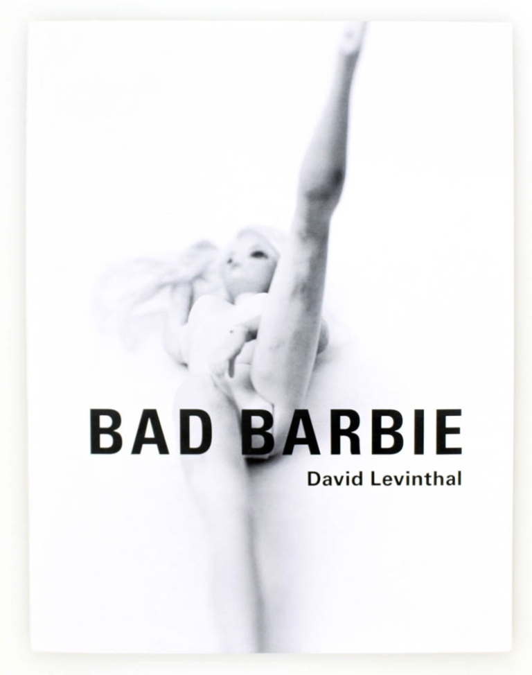 Bad Barbie. David Levinthal, Richard Prince, Introduction.