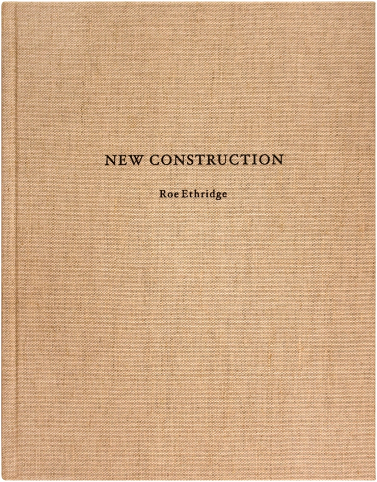 New Construction (Signed First Edition). Roe Ethridge.