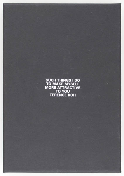 Such Things I Do to Make Myself More Attractive to You (Signed Limited Edition). Terence Koh.
