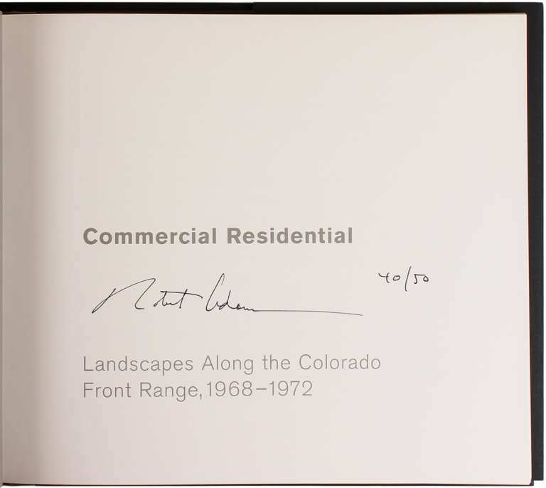 Commercial Residential: Landscapes Along the Colorado Front Range, 1968-1972. Robert Adams.