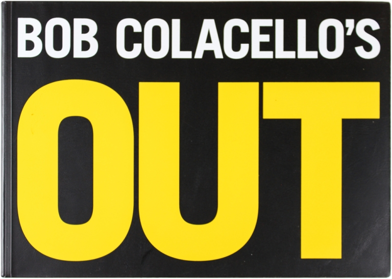 Out. Bob Colacello.