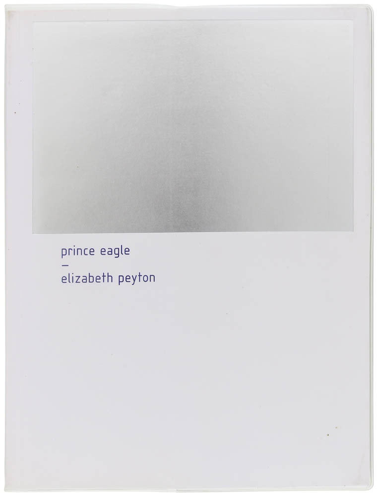 Prince Eagle (Signed First Edition). Elizabeth Peyton.