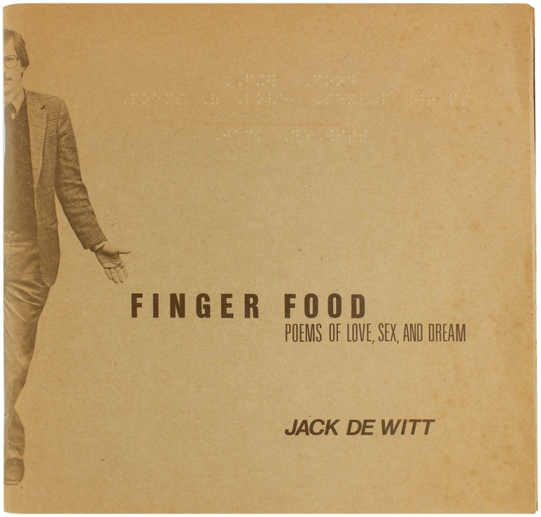 Finger Food: Poems of Love, Sex, and Dream. Jack Dewitt.