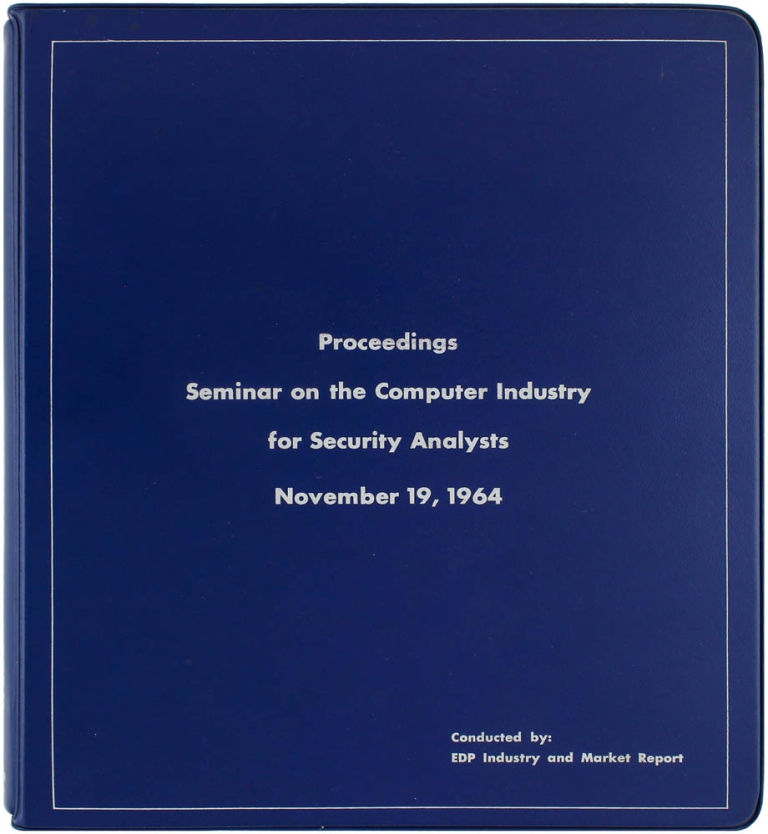 Proceedings Seminar on the Computer Industry for Security Analysts, November 19, 1964. Edmund C Berkeley, Dick H. Brandon, Patrick J. Mcgovern.