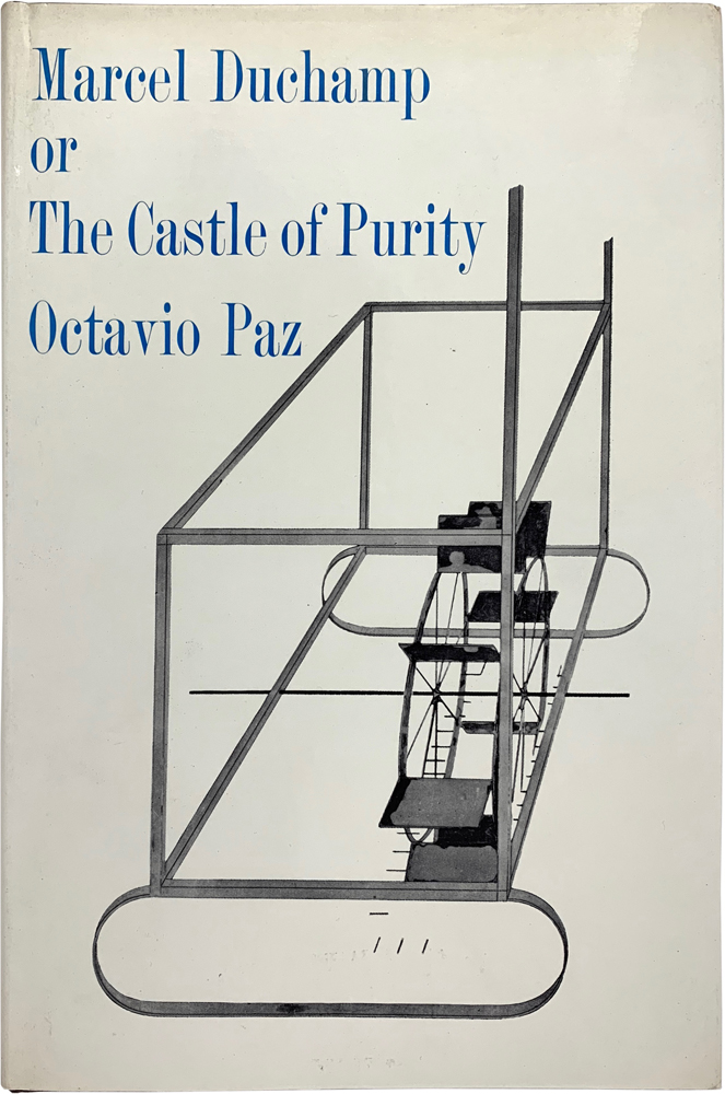 Marcel Duchamp, or The Castle of Purity (Signed First Edition). Octavio Paz.