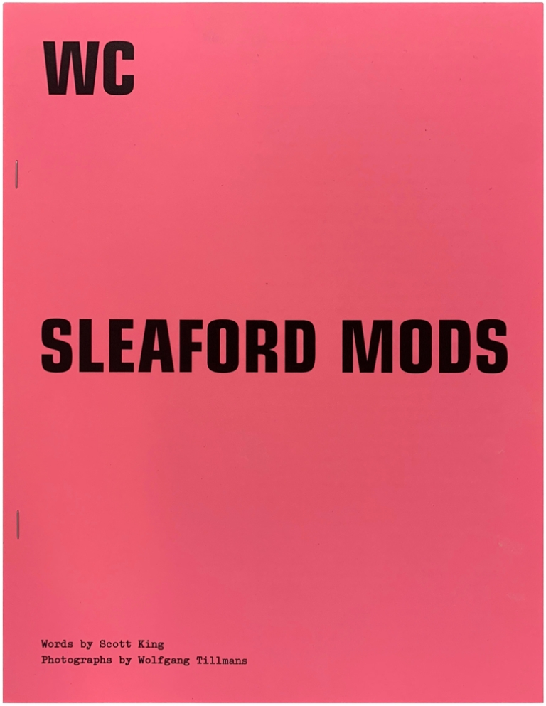 The W.C. #45: Sleaford Mods (Signed Limited Edition). Wolfgang Tillmans, Scott King.
