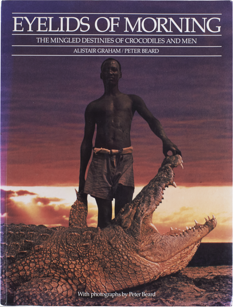 Eyelids of Morning: The Mingled Destinies of Crocodiles and Men (Inscribed with Drawing). Peter Beard.