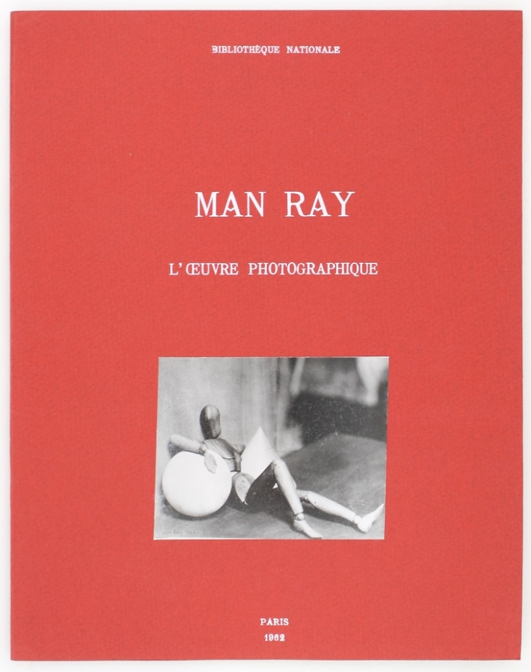 Man Ray: L'Oeuvre Photographique. Man Ray.
