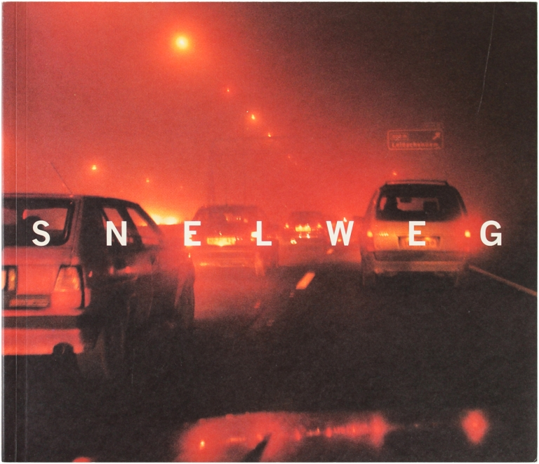 Snelweg: Highways in the Netherlands (Signed First Edition). Theo Baart, Cary Markerink, Tracy Metz.
