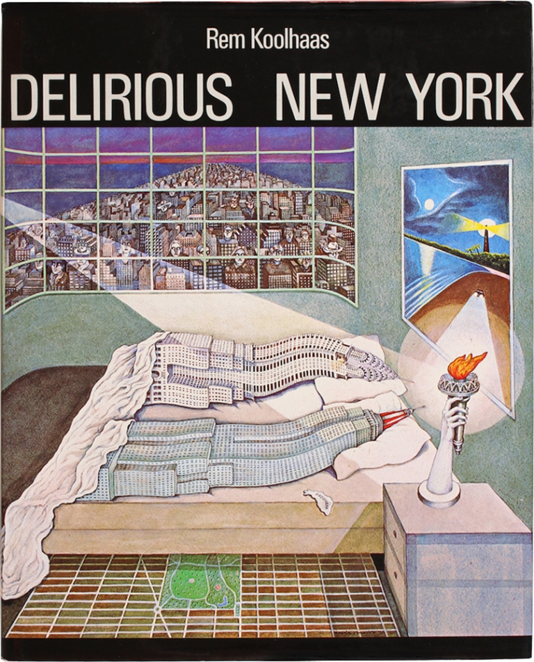 Delirious New York: A Retroactive Manifesto for Manhattan. Rem Koolhaas.