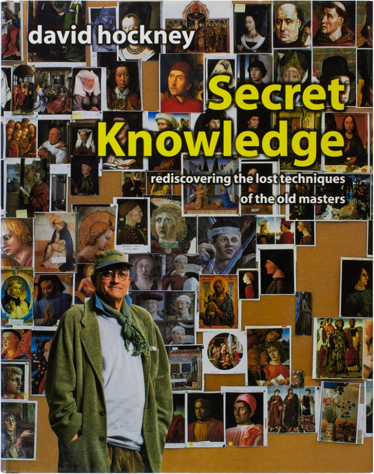 Secret Knowledge: Rediscovering the Lost Techniques of the Old Masters (Signed First Edition). David Hockney.