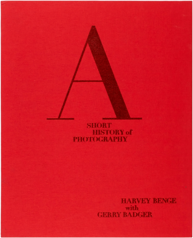 A Short History of Photography (Signed Limited Edition with Print). Harvey Benge, Gerry Badger.