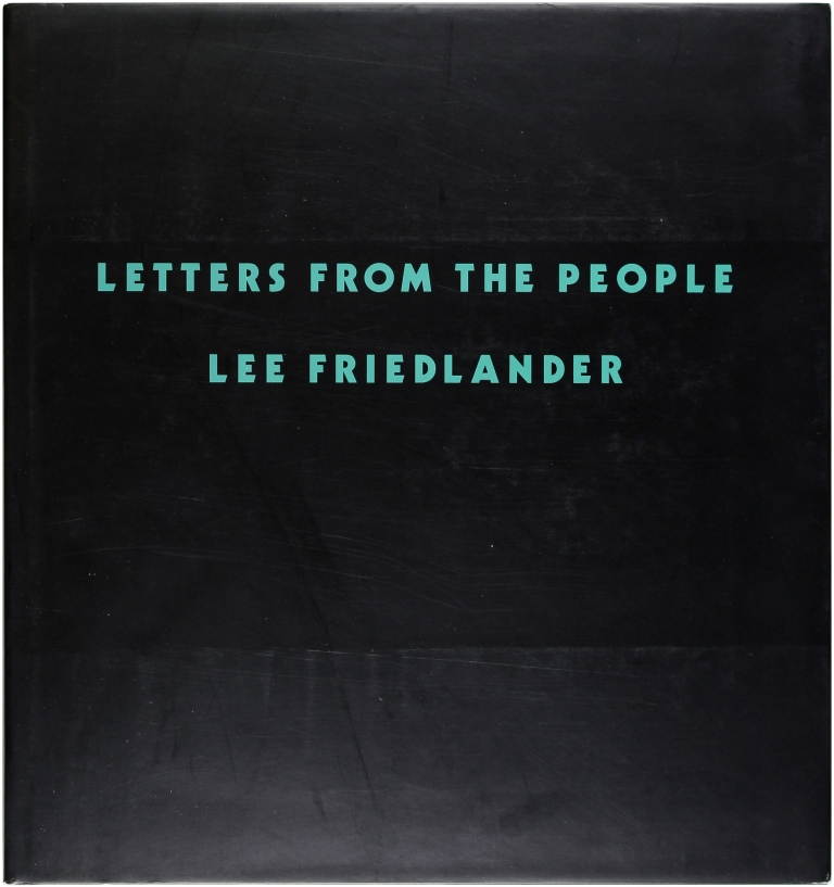 Letters From the People (Signed First Edition). Lee Friedlander.