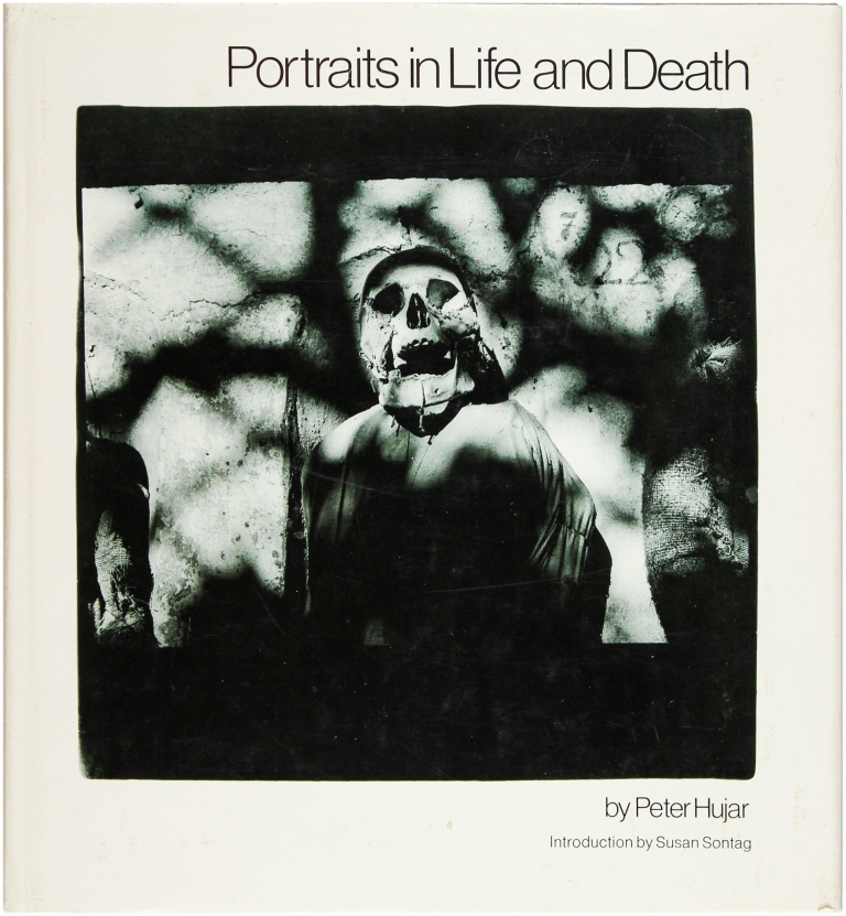 Portraits in Life and Death. Peter Hujar, Susan Sontag, Introduction.