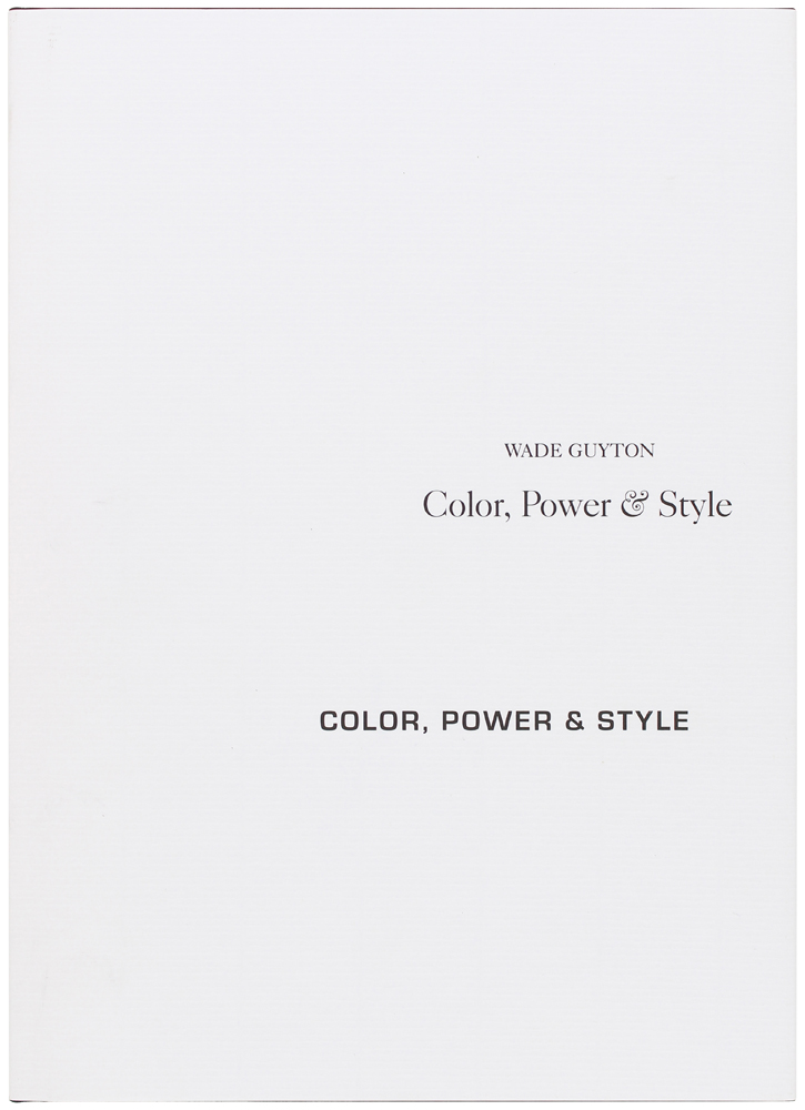 Color, Power & Style. Wade Guyton.