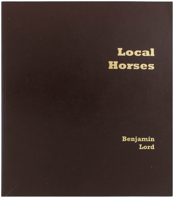 Local Horses. Benjamin Lord