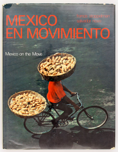 México en Movimiento / Mexico on the Move. Francis Stoppelman, Salvador Novo