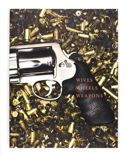 Bright Shiny Morning: Wives Wheels Weapons. James Frey, Terry Richardson