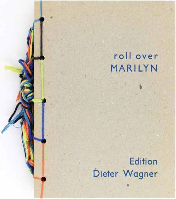 Roll Over Marilyn (Signed Limited Edition). Dieter Wagner