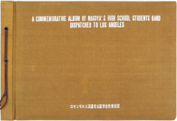 A Commemorative Album of Nagoya's High School Students Band Dispatched to Los Angeles. Unknown