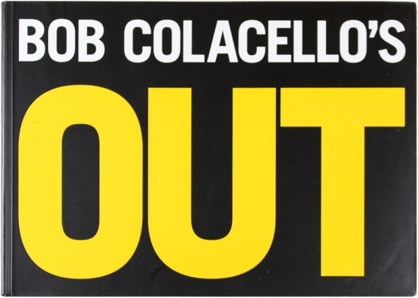 Out. Bob Colacello