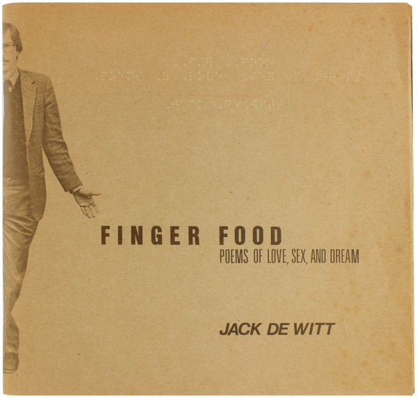 Finger Food: Poems of Love, Sex, and Dream. Jack Dewitt