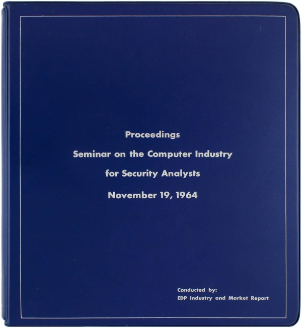 Proceedings Seminar on the Computer Industry for Security Analysts, November 19, 1964. Edmund C...