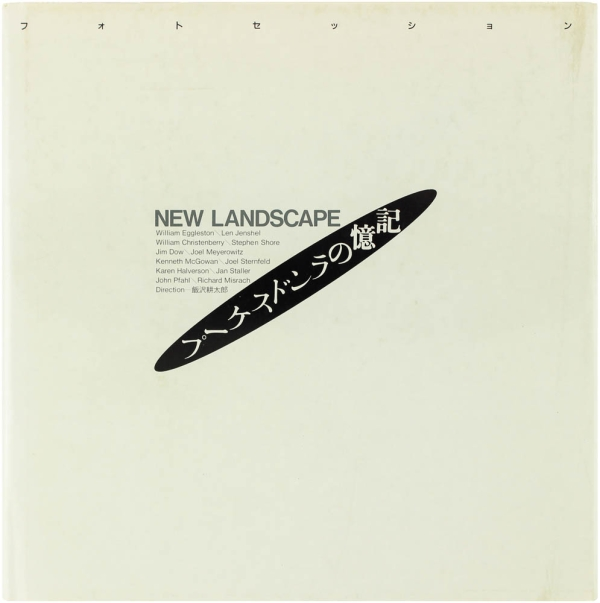 Kioku No Randosukepu / New Landscape. William Eggleston, Natsuke Ikezawa, Kohtaro Lizawa.