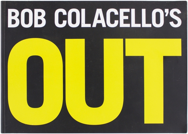 Out (Signed Association Copy). Bob Colacello.