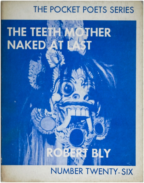 The Teeth Mother Naked At Last. Robert Bly