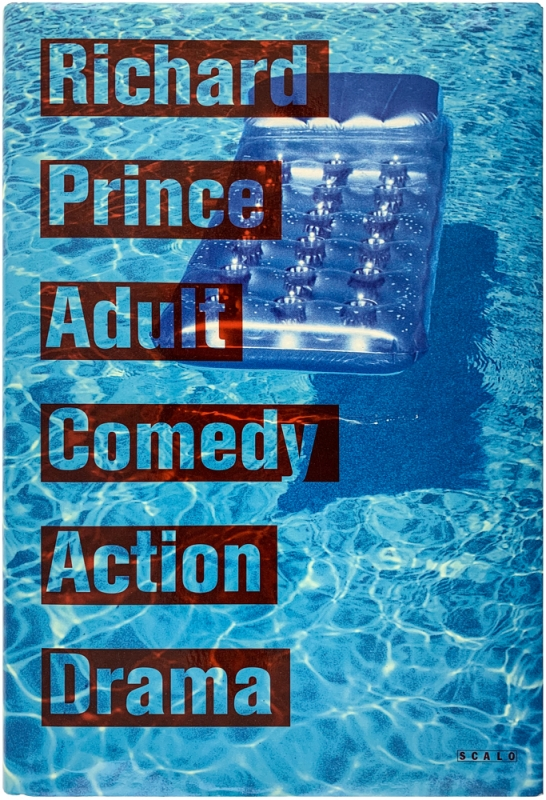 Adult Comedy Action Drama (Signed First Edition). Richard Prince.