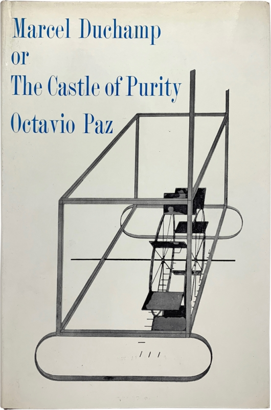 Marcel Duchamp, or The Castle of Purity (Signed First Edition). Octavio Paz