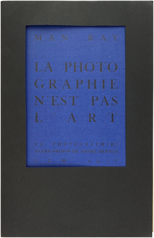 La Photographie N'est Pas L'art (Signed First Edition). Man Ray