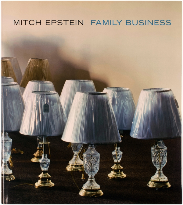 Family Business (Signed First Edition). Mitch Epstein