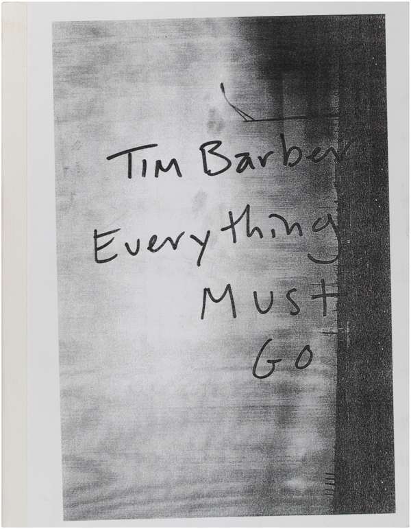 Everything Must Go. (Signed Limited Edition). Tim Barber