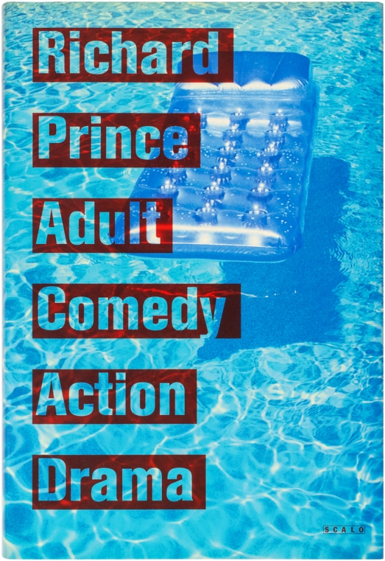 Adult Comedy Action Drama (Signed First Edition). Richard Prince