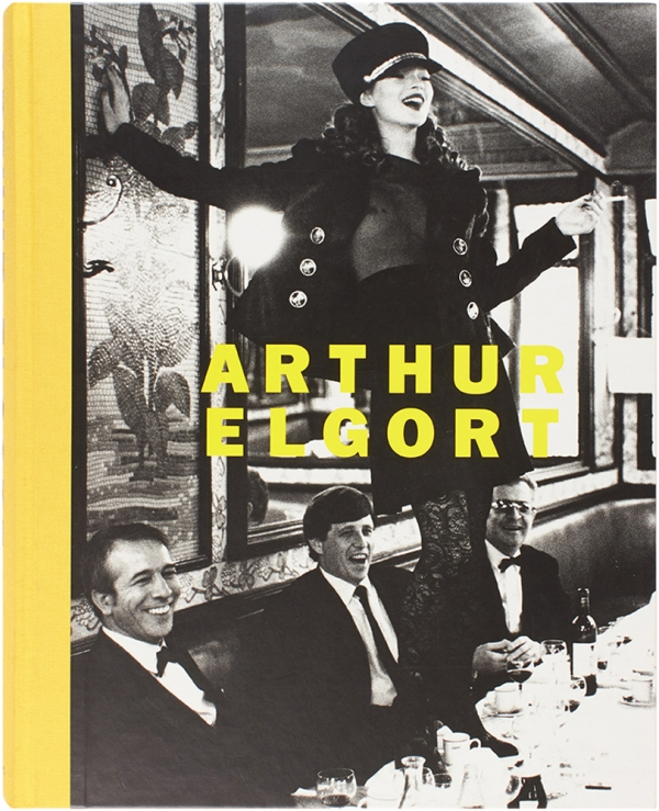 Arthur Elgort (Signed First Edition). Arthur Elgort