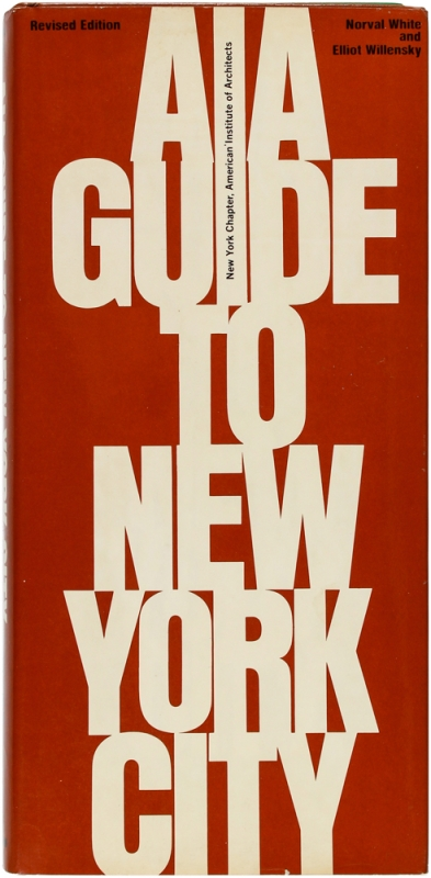 AIA Guide To New York City. Norval White, Elliot Willensky