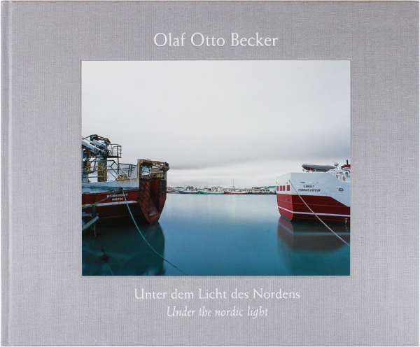 Unter dem Licht des Nordens / Under the Nordic Light (Signed First Edition). Olaf Otto Becker