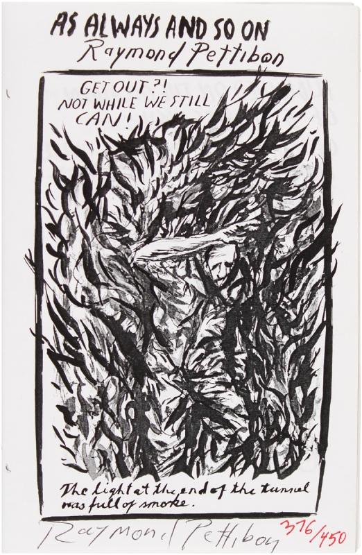 As Always and So On (Signed Limited Edition). Raymond Pettibon