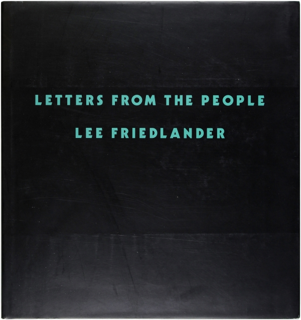 Letters From the People (Signed First Edition). Lee Friedlander