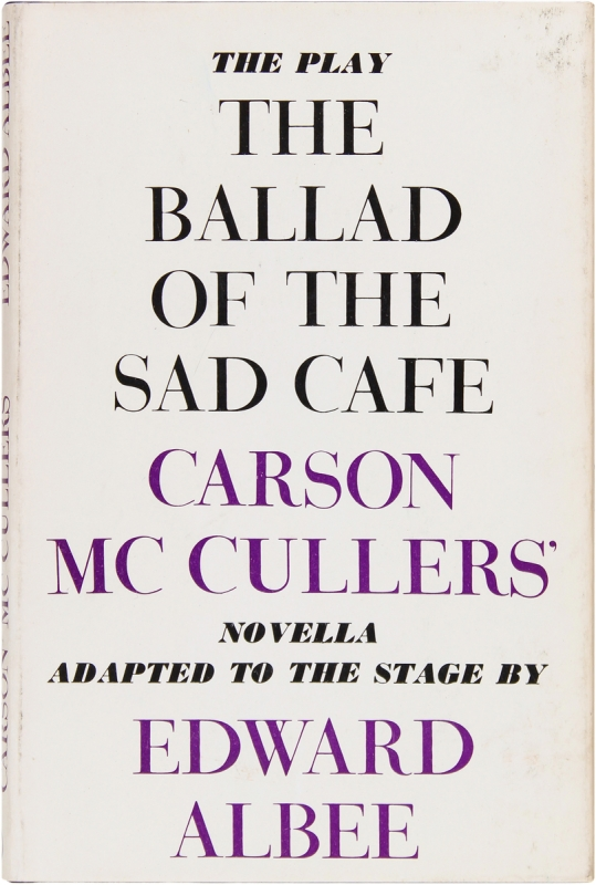 The Ballad of the Sad Cafe (Signed First Edition). Edward Albee, Carson Mccullers